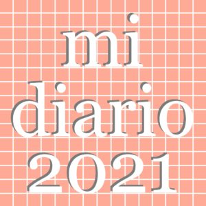 MI DIARIO 2021